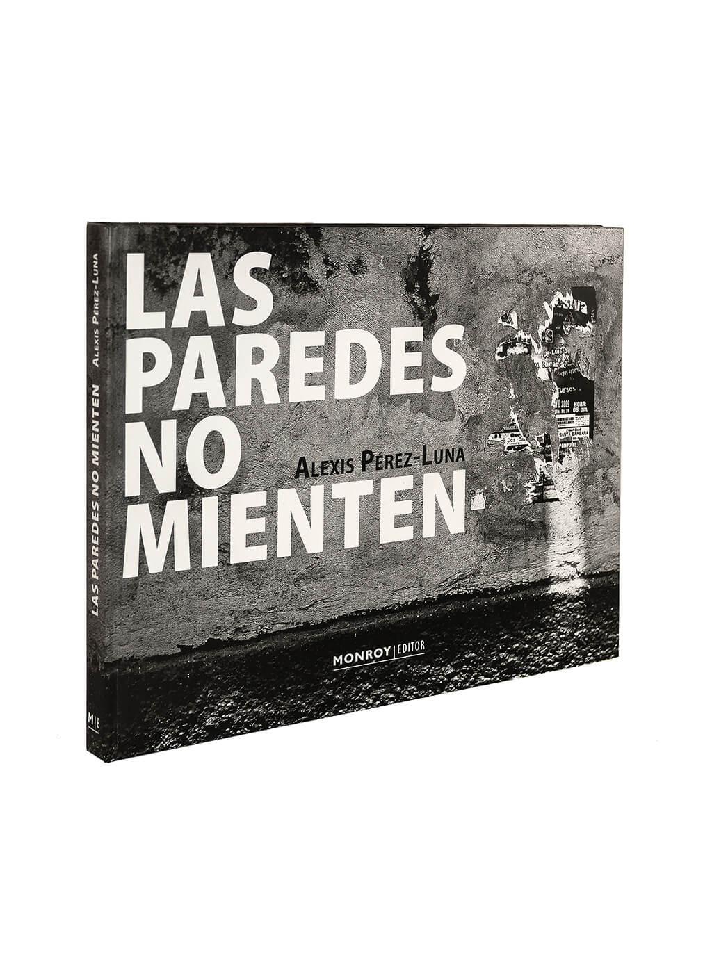 Las Paredes no Mienten Alexis Pérez-Luna